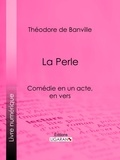 Théodore de Banville et  Ligaran - La Perle.