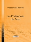 Théodore de Banville et  Ligaran - Les Parisiennes de Paris.