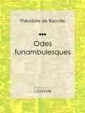 Théodore de Banville et  Ligaran - Odes funambulesques.
