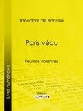 Théodore de Banville et  Ligaran - Paris vécu - Feuilles volantes.