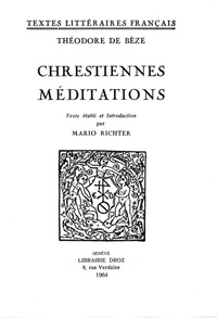 Théodore de Bèze - Chrestiennes méditations.