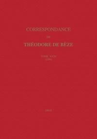 Théodore de Bèze - Correspondance de Théodore de Bèze - Tome 31 (1590).