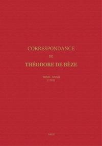 Théodore de Bèze - Correspondance de Théodore de Bèze - Tome 32 (1591).
