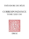 Théodore de Bèze - Correspondance de Théodore de Bèze - Tome 22 (1581).