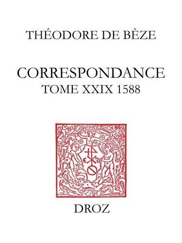 Correspondance de Théodore de Bèze. Tome 29 (1588)