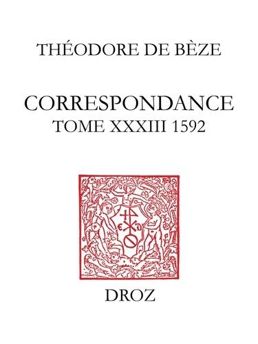 Correspondance de Théodore de Bèze. Tome 33 (1592)