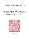 Théodore de Bèze - Correspondance de Théodore de Bèze - Tome 34 (1593).