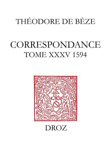 Correspondance de Théodore de Bèze. Tome 35 (1594)