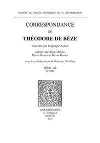 Théodore de Bèze - Correspondance de Théodore de Bèze - Tome 40 (1599).