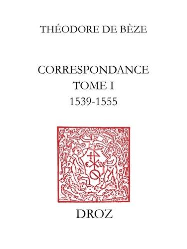 Correspondance. TomeI, 1539-1555