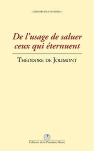 Théodore de Jolimont - De l'usage de saluer ceux qui éternuent et de leur adresser des souhaits.
