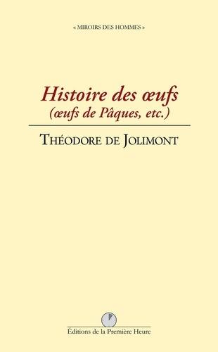 Théodore de Jolimont - Histoire des oeufs (oeufs de Pâques, etc.).