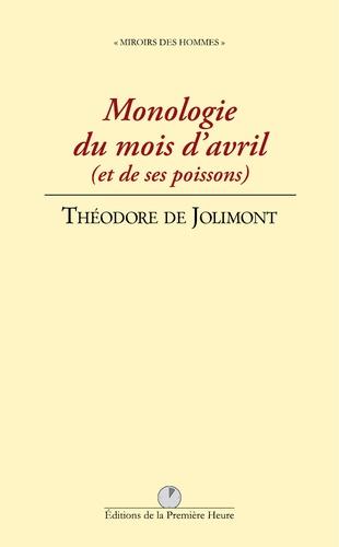 Théodore de Jolimont - Monologie du mois d'avril - (et de ses poissons).
