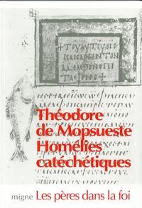 Théodore de Mopsueste - Les homélies catéchétiques.