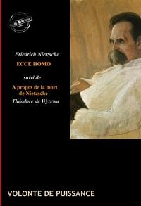 Théodore de Wyzewa et Friedrich Nietzsche - Ecce Homo : comment on devient ce que l'on est. [Nouv. éd. revue et mise à jour]..