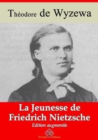 Théodore de Wyzewa - La Jeunesse de Friedrich Nietzsche – suivi d'annexes - Nouvelle édition 2019.