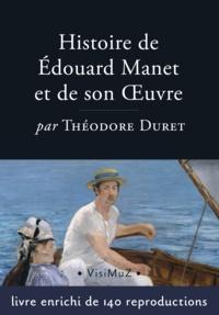 Théodore Duret - Histoire d'Édouard Manet et de son oeuvre.