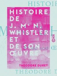 Théodore Duret - Histoire de J. Mc N. Whistler et de son œuvre.