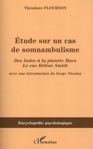 Etude sur un cas de somnambulisme - Des Indes à la planète Mars le cas Hélène Smith.pdf