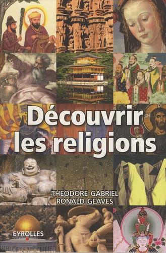 Theodore Gabriel et Ronald Geaves - Découvrir les religions.