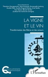 Théodore Georgopoulos et Aloïs Kanyinda - La vigne et le vin - Transformation des filières et des acteurs.