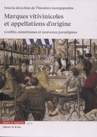 Théodore Georgopoulos - Les marques vitivinicoles et appellations d'origine - Conflits, mimétismes et nouveaux paradigmes.