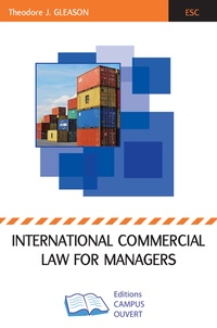 Theodore Gleason - International Commercial Law for Managers.