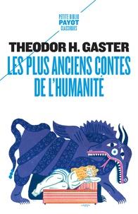 Theodore H. Gaster - Les plus anciens contes de l'humanité - Mythes et légendes d'il y a 3500 ans.
