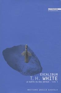 Théodore H. White - La quête du roi Arthur Tome 1 : Excalibur - L'épée dans la pierre.