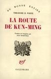 Théodore H. White - La route de Kun-Ming.