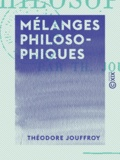 Théodore Jouffroy - Mélanges philosophiques.