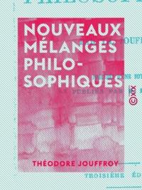 Théodore Jouffroy et Philibert Damiron - Nouveaux mélanges philosophiques.