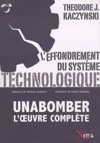 Theodore Kaczynski - L'effondrement du système technologique.