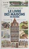 Théodore Kalopissis et  Collectif - Le livre des maisons du monde.