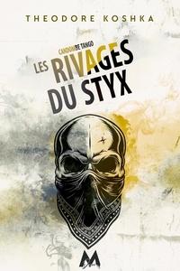Theodore Koshka - Candombe Tango 3 : Les Rivages du Styx - Candombe Tango.