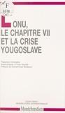 Théodore Kristakis - L'ONU, le chapitre VII et la crise yougoslave.
