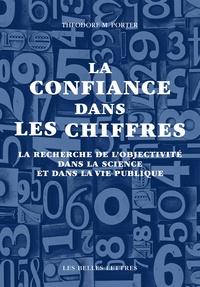 Theodore-M Porter - La confiance dans les chiffres - La recherche de l'objectivité dans la science et dans la vie publique.