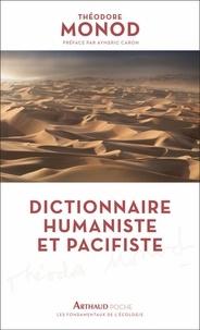Théodore Monod - Dictionnaire humaniste et pacifiste.