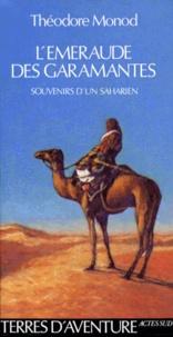 Théodore Monod - L'émeraude des Garamantes - Souvenirs d'un saharien.