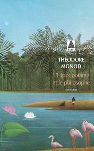 Théodore Monod - L'hippopotame et le philosophe.
