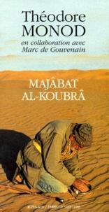 Théodore Monod - Majâbat al-Koubrâ.