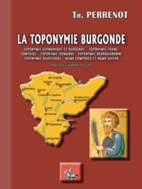 Theodore Perrenot - La toponymie burgonde - Toponymie germanique & burgonde, franc-comtoise, romande, bourguignonne, savoyarde - Noms composés et noms divers.