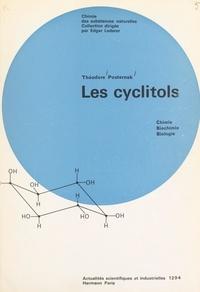 Théodore Posternak et Edgar Lederer - Les cyclitols - Chimie, biochimie, biologie.