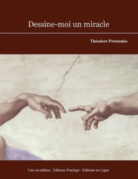 Théodore Protzenko - Dessine-moi un miracle.