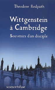 Theodore Redpath - Wittgenstein à Cambridge. - Souvenirs d'un disciple.
