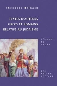 Théodore Reinach - Textes d'auteurs grecs et romains relatifs au judaïsme.