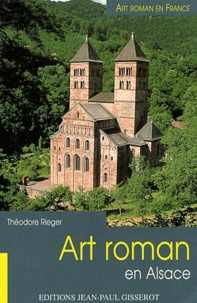 Théodore Rieger - Art roman en Alsace.