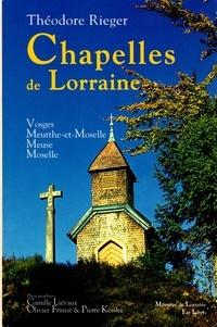 Théodore Rieger et Olivier Frimat - Chapelles de Lorraine.