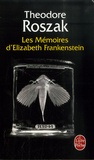 Theodore Roszak - Les mémoires d'Elizabeth Frankenstein.