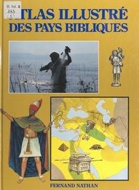 Théodore Rowland-Entwistle et Paul Alexandre - Atlas illustré des pays bibliques.